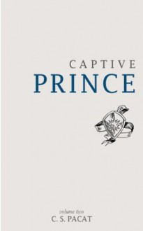 Captive Prince: Volume Two - S.U. Pacat, C.S. Pacat