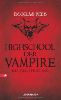 Highschool Der Vampire [...] - Douglas Rees, Gudrun Likar