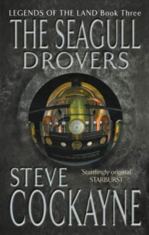 The Seagull Drovers (Legends of the Land) - Steve Cockayne