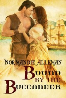Bound by the Buccaneer - Normandie Alleman