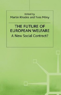 The Future Of European Welfare: A New Social Contract? - Martin Rhodes