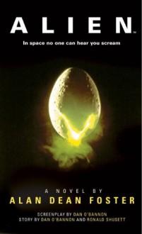 Alien: The Official Movie Novelization - Alan Dean Foster
