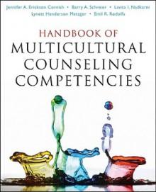 Handbook of Multicultural Counseling Competencies - Jennifer A. Erickson Cornish, Barry A. Schreier, Lavita I. Nadkarni, Lynett Henderson Metzger, Emil R. Rodolfa