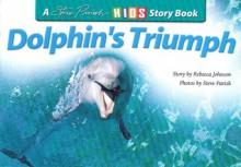 Dolphin's Triumph - Rebecca Johnson, Steve Parish