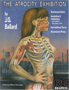 The Atrocity Exhibition - Ana Barrado, Phoebe Gloeckner, V. Vale, Andrea Juno, J.G. Ballard, William S. Burroughs
