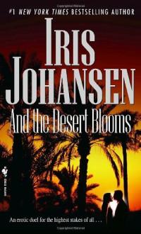 And The Desert Blooms (Seidkhan, #7) - Iris Johansen
