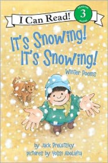 It's Snowing! It's Snowing!: Winter Poems - Jack Prelutsky, Yossi Abolafia (Illustrator)