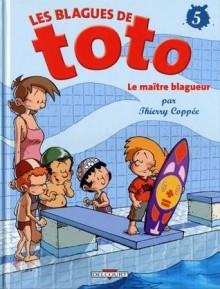 Les Blagues De Toto, Tome 5: Le maître blagueur - Thierry Coppée, Coppée thierry