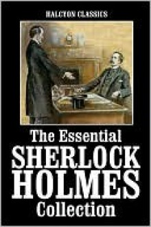 The Essential Sherlock Holmes Collection - Arthur Conan Doyle