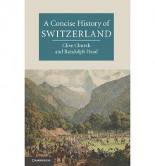 [( A Concise History of Switzerland )] [by: Clive H. Church] [Jul-2013] - Clive H. Church