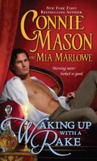 Waking Up With a Rake (Regency Rakes) - Connie Mason, Mia Marlowe
