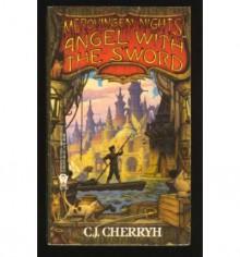 Angel with the Sword - C.J. Cherryh