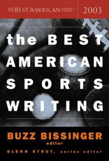 The Best American Sports Writing 2003 - Glenn Stout, Glenn Stout