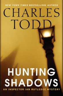 Hunting Shadows - Charles Todd