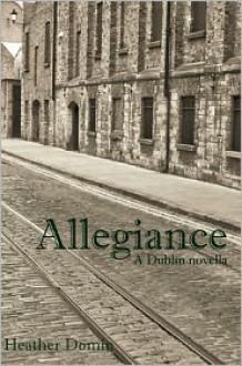 Allegiance: A Dublin Novella - Heather Domin
