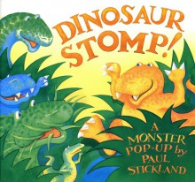 Dinosaur Stomp!: A Monster Pop-Up Book - Paul Stickland