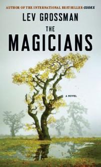 THE MAGICIANS ( A Plume Book ) - Lev Grossman