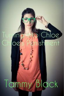 Chloe's Punishment (Turning into Chloe #3) - Tammy Black