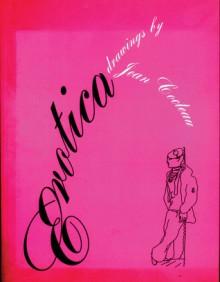 Erotica: Drawings by Jean Cocteau - Jean Cocteau, Margaret Crosland