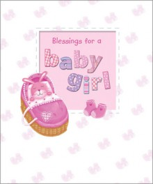 Blessings for a Baby Girl - Sophie Piper, Caroline Williams