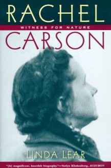 Rachel Carson: Witness for Nature - Linda Lear