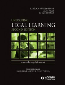 Unlocking Legal Learning - Rebecca Huxley-Binns, Angela Donaldson