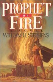 Prophet of Fire - William H. Stephens