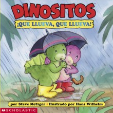 Dinofours: Rain, Rain, Go Away! (di Nositos: Que Llueva Que Llueva) - Steve Metzger, Hans Wilhelm
