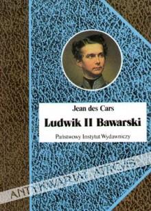 Ludwik II Bawarski. Król rażony szaleństwem - Jean des Cars