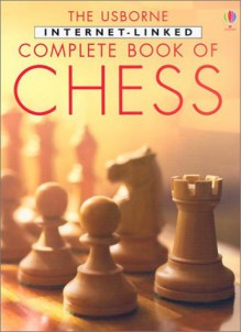 The Usborne Internet-Linked Complete Book of Chess (Chess Guides) - Fiona Watt, Judy Tatchell