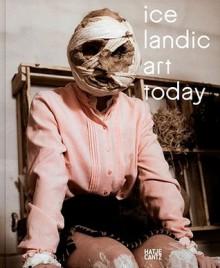 Icelandic Art Today - Christian Schoen, Hafgor Yngvason