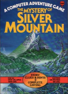 The Mystery of Silver Mountain (Computer Adventures) - Chris Oxlade, Judy Tatchell, Graham Round