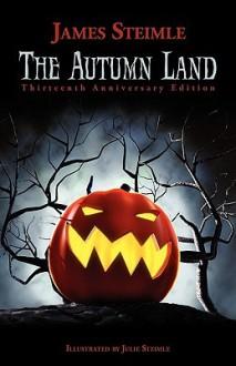 The Autumn Land - James Steimle, Julie Steimle