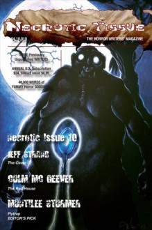 Necrotic Tissue, Issue #10 - R. Scott McCoy, Bryce Albertson, Colm McGeevers, Marianne Halbert, A.J. Brown, Erik Williams, Heath Lowrance, Guy Belleranti, K.V. Taylor, Jeff Strand, MontiLee Stormer, Fred Venturini, Tony Peak