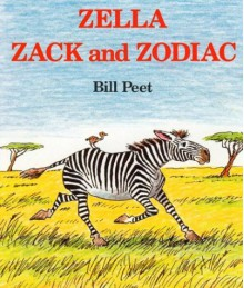 Zella, Zack and Zodiac - Bill Peet