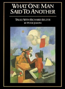 What One Man Said to Another Talks With Richard Selzer: Library Edition - Raymond Todd