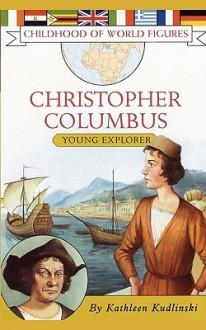 Christopher Columbus: Young Explorer - Kathleen V. Kudlinski