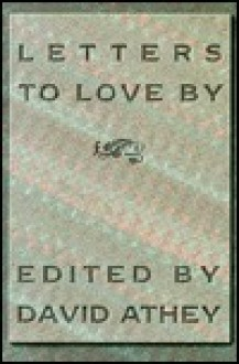 Letters to Love by - David Athey
