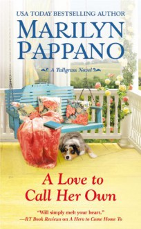 A Love to Call Her Own (A Tallgrass Novel) - Marilyn Pappano