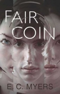 Fair Coin - E.C. Myers