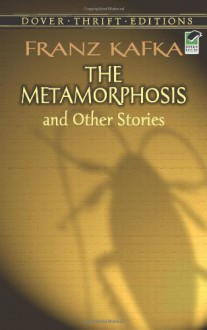 The Metamorphosis and Other Stories (Dover Thrift Editions) - Franz Kafka, Stanley Appelbaum