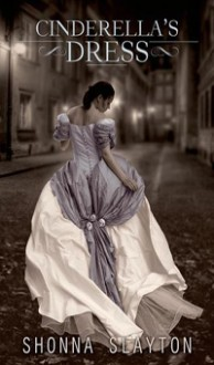 Cinderella's Dress (Entangled Teen) - Shonna Slayton