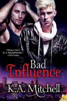 Bad Influence - K.A. Mitchell