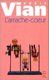 L'Arrache-coeur (Bibliothèque du temps présent) - Boris Vian