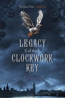 Legacy of the Clockwork Key - Kristin Bailey