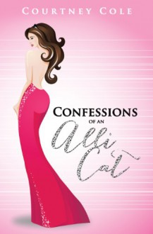 Confessions of an Alli Cat (The Cougar Chronicles, #1) - Courtney Cole