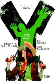 Y: The Last Man - The Deluxe Edition Book Three - Brian K. Vaughan, Pia Guerra, Goran Sudžuka, José Marzán Jr., Clem Robins