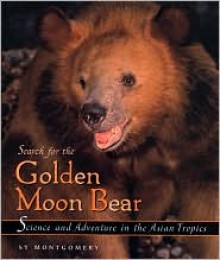Search for the Golden Moon Bear - Sy Montgomery