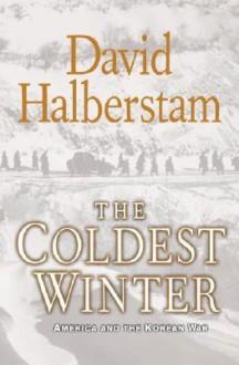 The Coldest Winter: America and the Korean War - David Halberstam, Edward Herrmann