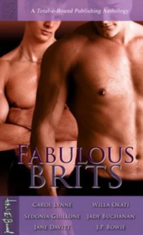 Fabulous Brits - Carol Lynne, Willa Okati, Sedonia Guillone, Jade Buchanan, Jane Davitt, J.P. Bowie